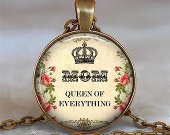 Mom, Queen of Everything Wild Rose pendant, Mother's Day gift Mother's Day jewelry, gift for mom key chain key fob