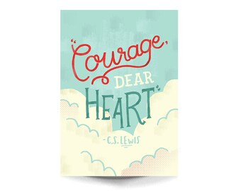 A3 Art Print - 'Courage, Dear Heart' - Typography / Hand Lettering / Illustrated Quote / Illustration