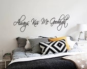 Always Kiss Me Goodnight Wall Decal - Bedroom Quote Wall Decal - WAL-A103