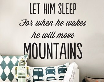 Let him sleep for when he wakes he will move mountains wall decal, Baby Nursery Vinyl Wall Decals WAL-A148
