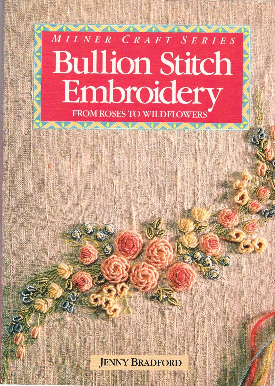 Bullion Stitch Embroidery from Roses to Wildflowers by Jenny