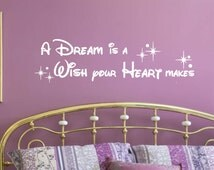 LARGE A Dream is a Wish Your Heart Makes - Vinyl Wall Art Disney Decal, Vinyl Decal, Home Vinyl,  Quote Bedroom, Disney Cinderella, 38x10.5