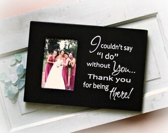 Bridesmaid Picture Frame Gift, Bridesmaid Gifts, Maid of Honor Gift, Thank You Bridesmaid Gifts, Gift for Bridesmaids, Matron of Honor Gift