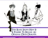 Become an Art Deco DRESS DESIGNER including PATTERNS Illustrated Book Design Stunning Outfits for Dressmakers 165 Pages Printable