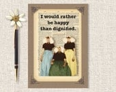 "Funny Motivational Card, Encouragement Card, Quote, Handmade Card, Blank Card, 5 x 7, ""I would rather be happy than dignified."""