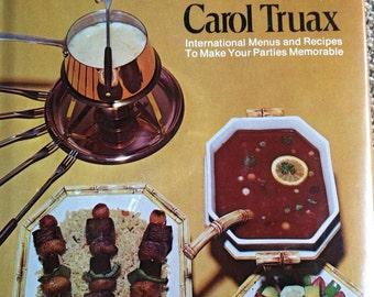 Carol Truax, Gourmet Entertaining on a Budget. First Edition, 1972