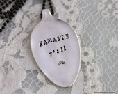 NAMASTE Y'all - Spoon PENDANT Or Key Chain Silverware Vintage Key Holder Hand Stamped -  Spoon Theory Gift - Ready To Ship