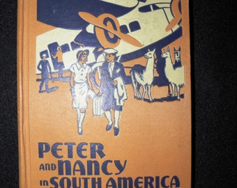 Vintage Peter & Nancy in South America Reader Book by Mildred Houghton Comfort - 1937 - from DustyMillerAntiques