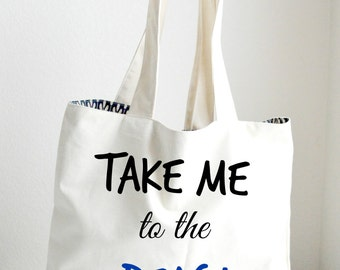 Take me to the Beach Tote Bag Large, Sturdy, Heavyweight Canvas Grocery Bag / Bride Bag / Tote / Beach / Funny / Canvas