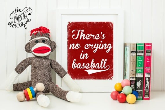 INSTANT DOWNLOAD, There's No Crying in Baseball Printable, No. 75