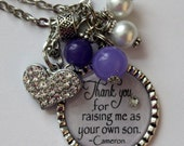 STEP Mother of the Groom Gift, PERSONALIZED, Thank you for raising me as your own son necklace, wedding gift mother in law beautiful quote