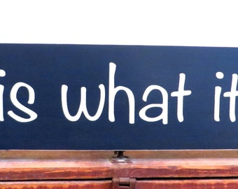 It Is what it is wood sign - inspirational sign - hand painted sign - wall hanging sign