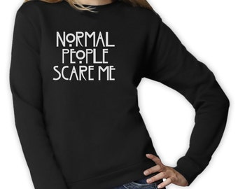 Normal People Scare Me - Women's Crewneck Sweatshirt