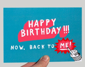 Funny Birthday Card, Birthday,  Friend, Boyfriend, Girlfriend Card, Humour, Funny, Sarcastic Card, Inappropriate Card - BACK TO ME!