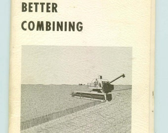 Vintage Guide To Better Combining ~ Ford 640 Combine ~ Tractor Equipment Manual Advertising Booklet