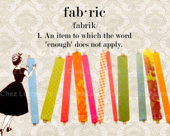 Fabric Definition A Fabric Stash Humorous Fine Art Print
