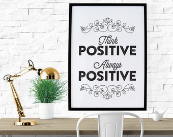 PRINTABLE - Typography Poster, Motivational Poster, Black and White Decor, Office Decor - Think Positive Always Positive