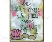 "Be With Those - Rumi Quote, Original Art Print 8"" x 10"", Mixed Media Art by Sue Allemand, Lotus Flower, Inspirational Joyful Painting"