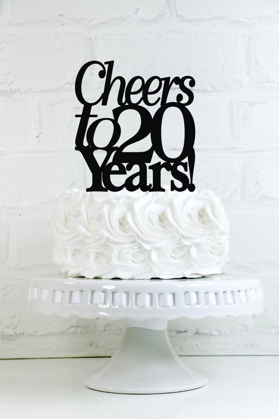 Cheers To 20 Years 20th Anniversary Or Birthday Cake Topper Or