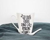 Coffee Mug/ Inspirational Mug/ Inspirational quote/ Tea Cup