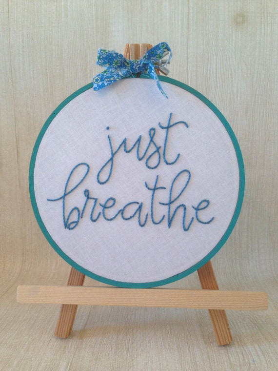 Embroidered hoop art just breathe embroidery by