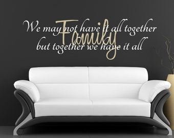Family - We may not have it all together but together we have it all - vinyl decal/ family wall decal/ family wall decor/ wall quote/ family