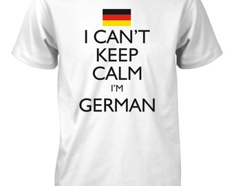 I Can't Keep Calm I'm German Funny T-Shirt for Men
