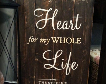 With My Whole Heart For My Whole Life, Large Wood Plank Sign, 24x36