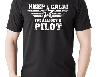 Keep Calm I Am Almost A Pilot T-Shirt Funny Gift For Pilot
