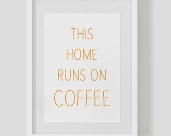 Personalised This Home Runs On Coffee poster print — cute house warming present  — FREE WORLDWIDE SHIPPING