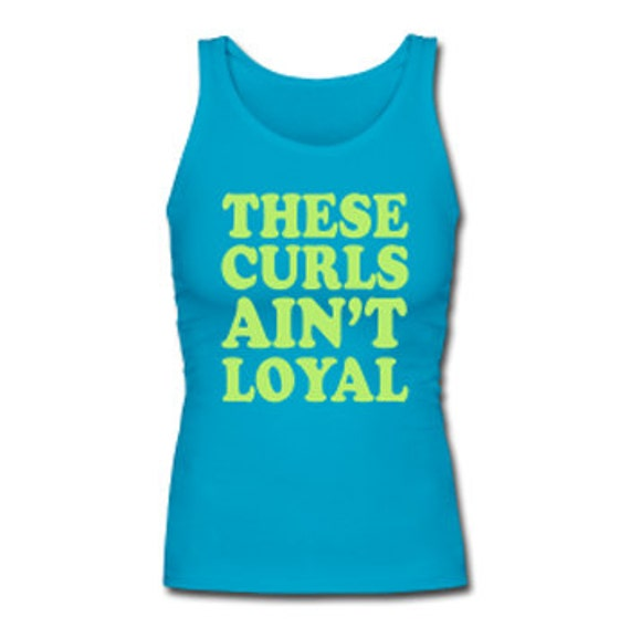 These Curls Ain't Loyal Women's Premium Tank Top - Teal