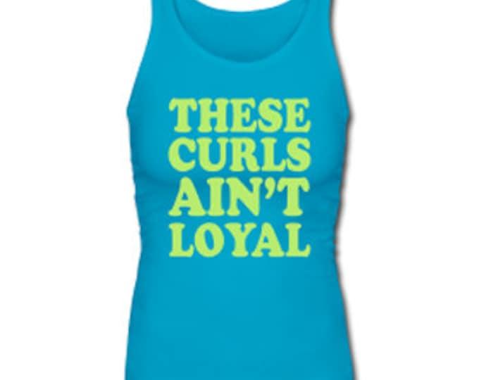 These Curls Ain't Loyal Women's Premium Tank Top - Teal