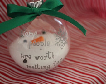 Some people are worth melting for ornament. Size Medium Silver Words