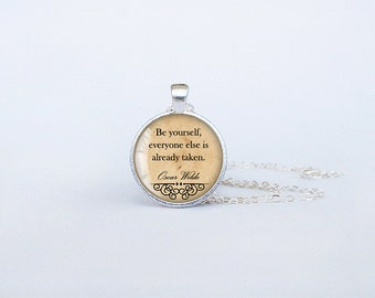 Oscar Wilde Quote Pendant Be yourself everyone else is taken Necklace Literary Jewelry Gift Handmade vintage typewriter key ring  cs187