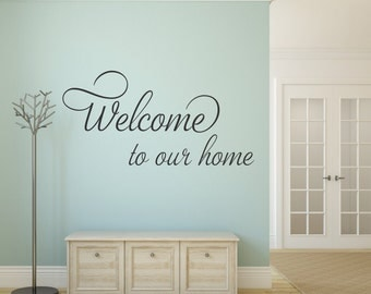 Welcome To Our Home Wall Decal Welcome Wall Decal Welcome Vinyl Decal Welcome Wall Quote Welcome Wall Decor Entryway Decal