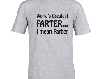 Fast Shipping!! Great Reviews!  Father's day gift idea.  Funny shirt for father. World's greatest farter I mean father.  Funny shirt for dad