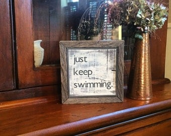 Just keep swimming ~ handmade rustic box sign