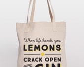 Funny Tote Bag - When Life Hands You Lemons Crack Open The Gin - Printed Tote Bag - Funny Tote Bag - Funny Quote - Humor Tote Bag - Alcohol