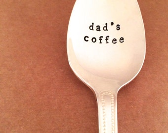 Dad's Coffee Spoon - Hand Stamped Silverware - Unique Gift Idea for Dad - Father's Day - Just Because - Birthday - Coffee Lover