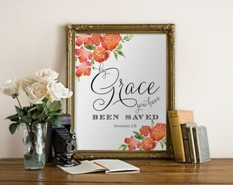 By Grace you have been Saved Ephesians 2:8 Quote printable wall art, Hewitt Avenue