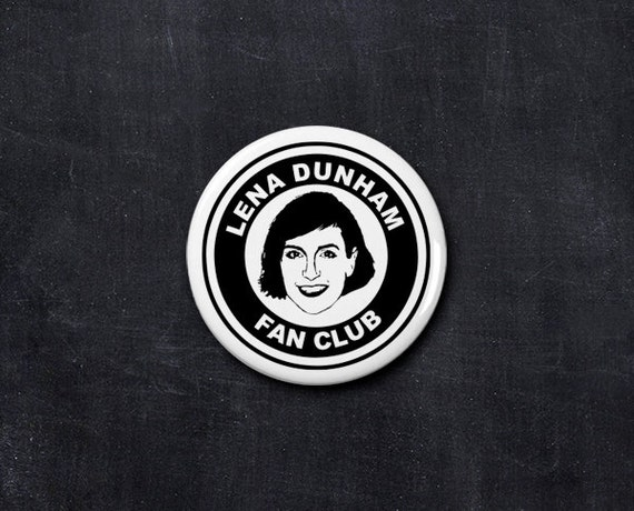 lena dunham fan club button