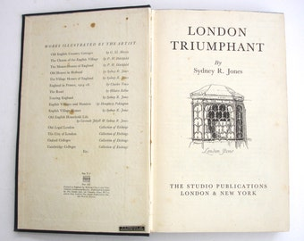 1941 London Triumphant by Sydney R Jones Published by The Studio Publications of London & New York in 1941 First Edition