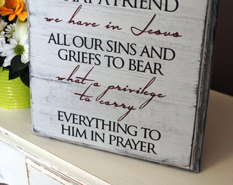 What a friend we have in Jesus, wall art, hand painted, wood sign, perfect plaque for a your home!