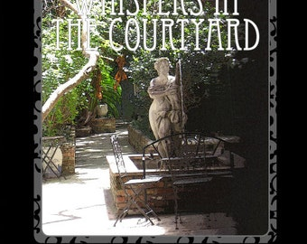 Whispers In The Courtyard