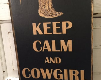 Keep Calm And Cowgirl On Typography Art Print On Wood Cowgirl Decor Cowboy Boots