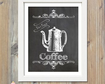 Printable Poster, But First Coffee, First Coffee Print, First Coffee Sign, Coffee Printable, Kitchen Wall Art
