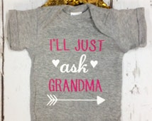I'll Just Ask Grandma - Baby Girl Bodysuit - Heart and Arrow Bodysuit - Baby Clothing