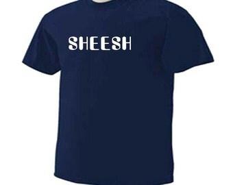 Sheesh One Liner T-Shirt