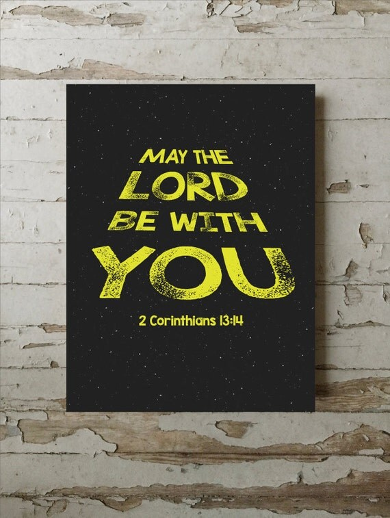 May The Lord Be With You 2 Corinthians 13 14 Star Wars