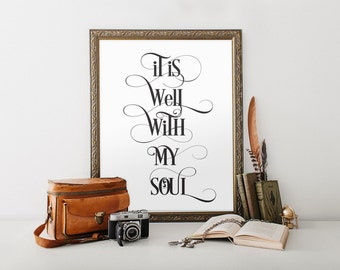 Printable Art Quote It's Well With My Soul Print Inspiration Quote Print Wall Art Printable Calligraphy Print INSTANT DOWNLOAD Printable Art